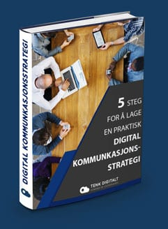 5-steg-for-a-lage-en-praktisk-digital-kommunkasjonsstrategv2